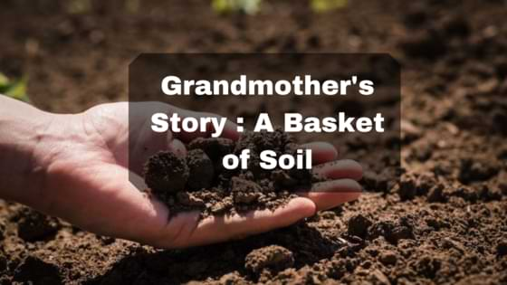 Grandmother's Story : A basket of soil