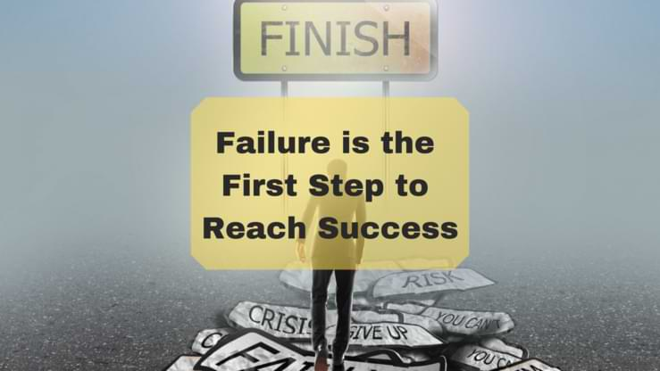 Failure is the First Step to Reach Success