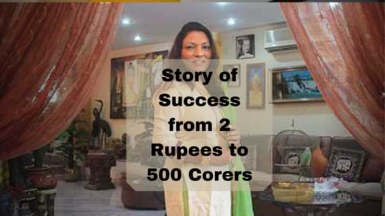Story of Success from 2 Rupees to 500 Corers